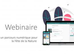 """Webinaire """"Créer un parcours numérique pour la Fête de la Nature"""""""